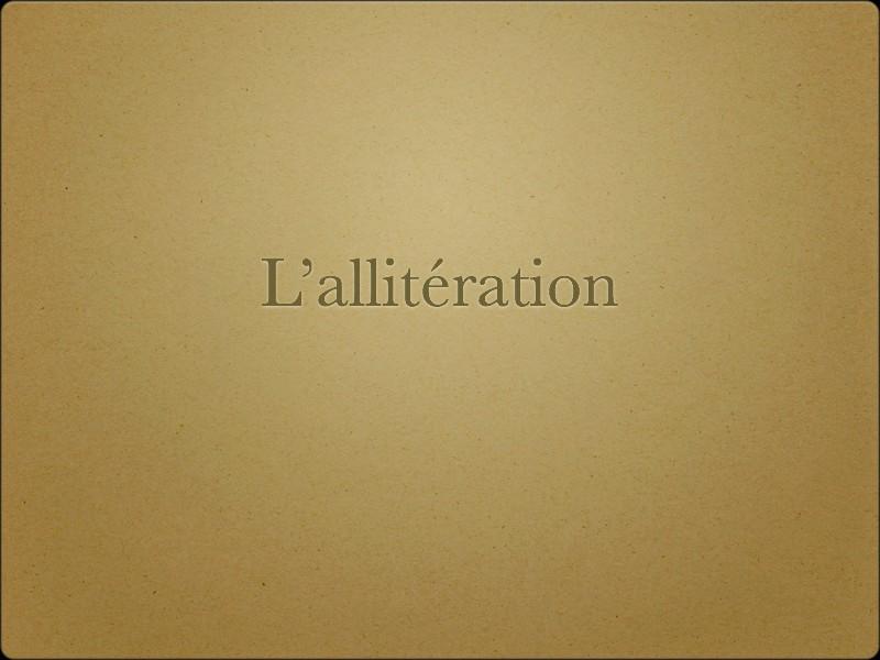 Vous êtes ici : Lettres > Piqûres de rappel > L'allitération